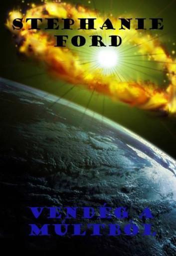 Vendég a múltból - Ekönyv - Stephanie Ford