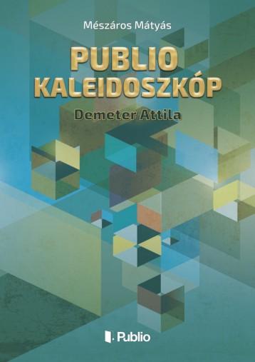 Publio Kaleidoszkóp I. - Ebook - Mészáros Mátyás
