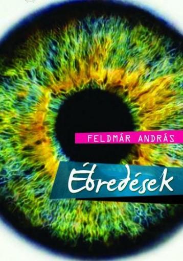 ÉBREDÉSEK - Ekönyv - FELDMÁR ANDRÁS