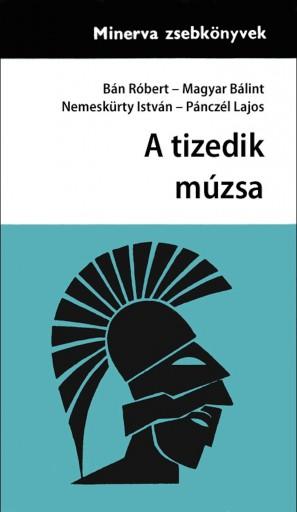 A tizedik múzsa - Ebook - Bán –Magyar - Nemeskürty–Pánczél