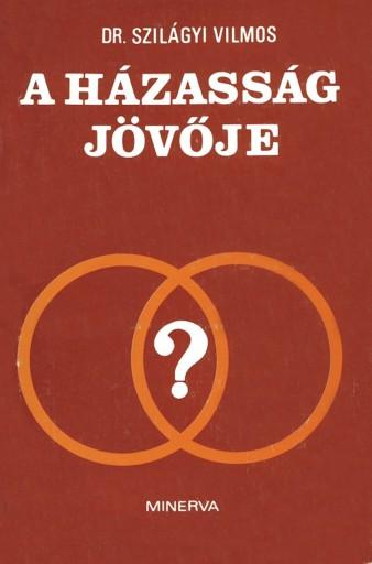 A házasság jövője - Ebook - dr. Szilágyi Vilmos
