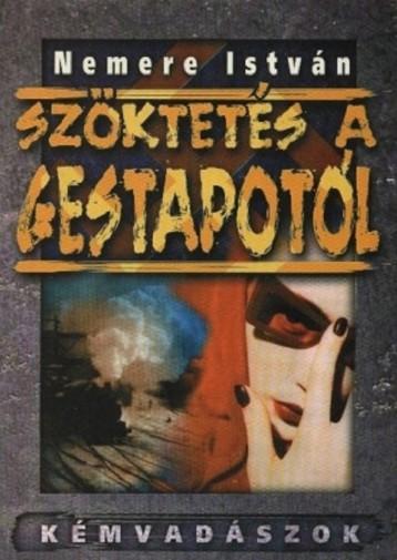 Szöktetés a Gestapótól - Ebook - Nemere István