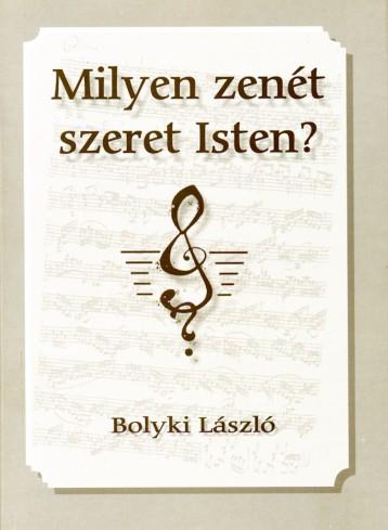 Milyen zenét szeret Isten? - Ekönyv - Bolyki László