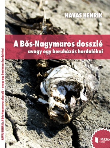 A Bős-Nagymaros dosszié - Ekönyv - Havas Henrik