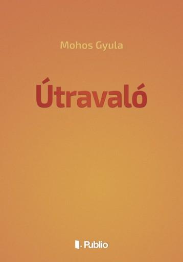 Útravaló - Ekönyv - Mohos Gyula