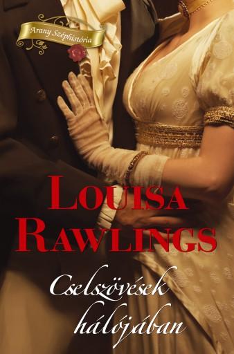 Cselszövések hálójában - Ekönyv - Louisa Rawlings