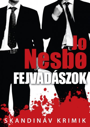 FEJVADÁSZOK - SKANDINÁV KRIMIK - Ekönyv - NESBO, JO