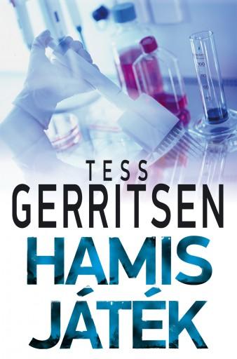 Hamis játék - Ekönyv - Tess Gerritsen