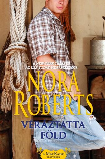 Véráztatta föld (A MacKade fivérek 1.) - Ekönyv - Nora Roberts