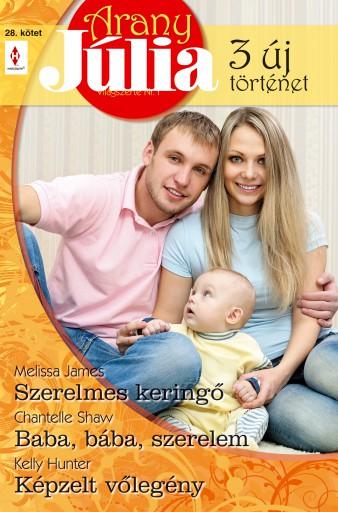 Arany Júlia 28. kötet - Ekönyv - Melissa James, Chantelle Shaw, Kelly Hunter