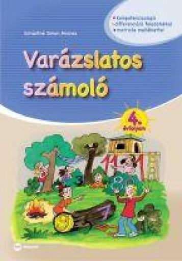 VARÁZSLATOS SZÁMOLÓ - 4. ÉVFOLYAM - Ekönyv - SCHÄDTNÉ SIMON ANDREA