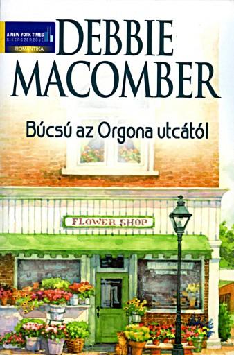 Búcsú az Orgona utcától - Ebook - Debbie Macomber