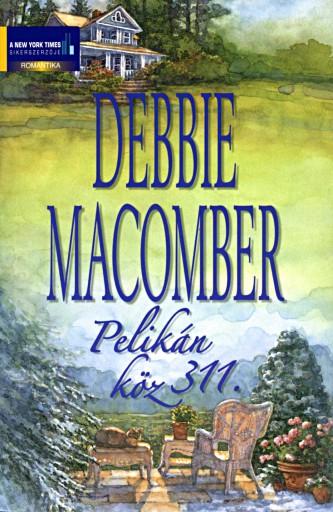 Pelikán köz 311. - Ekönyv - Debbie Macomber