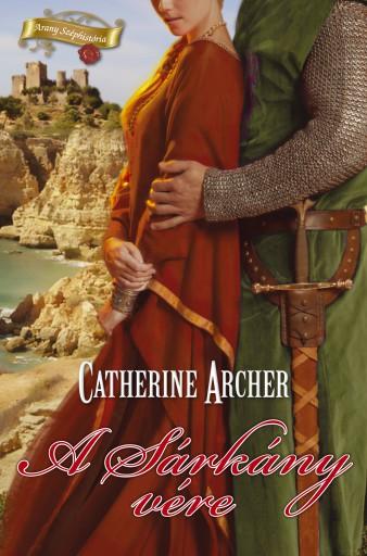 A Sárkány vére  - Ekönyv - Catherine Archer