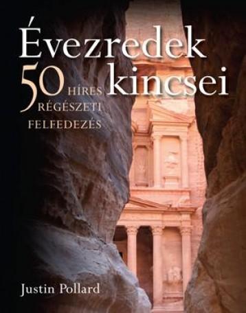 ÉVEZREDEK KINCSEI - 50 HÍRES RÉGÉSZETI FELFEDEZÉS - Ekönyv - POLLARD, JUSTIN
