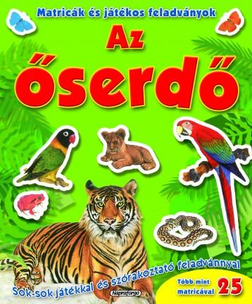 Matricák és játékos feladványok - Az őserdő - Ekönyv - NAPRAFORGÓ KÖNYVKIADÓ