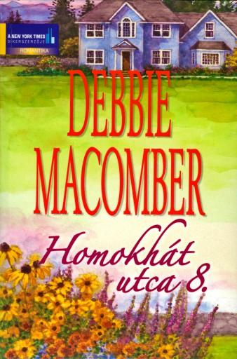 Homokhát utca 8. - Ebook - Debbie Macomber