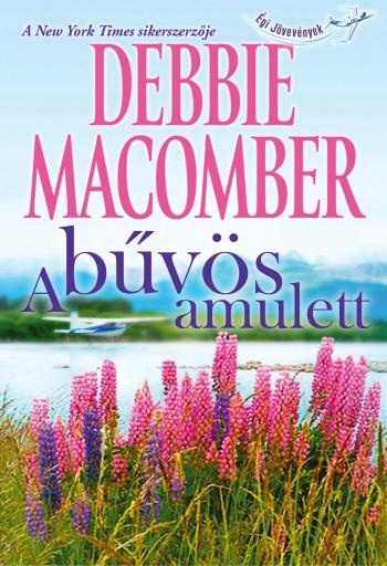 A bűvös amulett - Ebook - Debbie Macomber