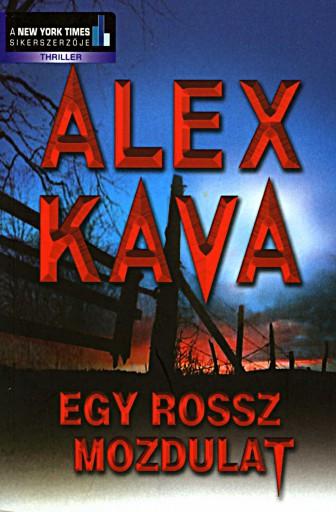 Egy rossz mozdulat - Ekönyv - Alex Kava