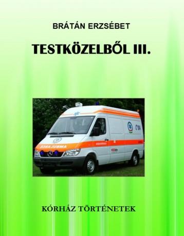 Testközelből III. - Ekönyv - Brátán Erzsébet
