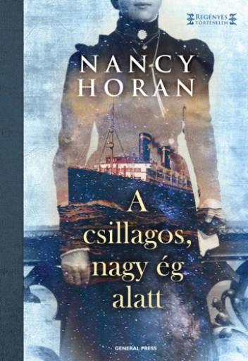 A csillagos, nagy ég alatt - Ekönyv - Nancy Horan