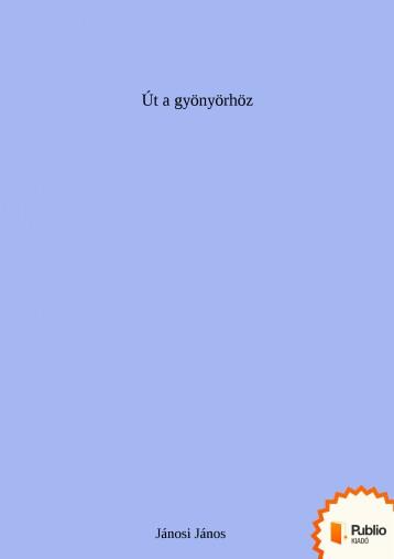 Út a gyönyörhöz - Ebook - Jánosi János