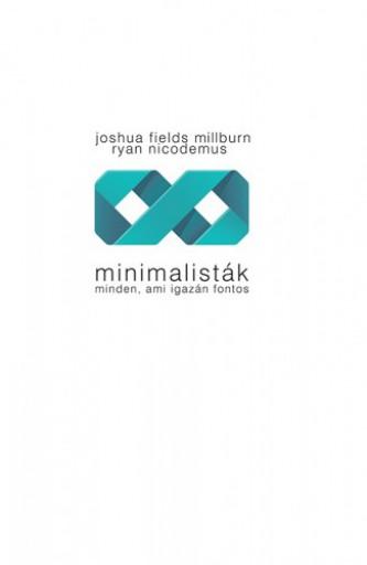 Minimalisták - Minden, ami igazán fontos - Ekönyv - Joshua Fields Millburn - Ryan Nicodemus