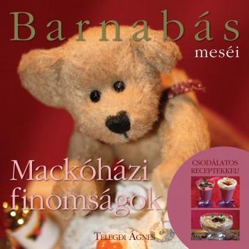 BARNABÁS MESÉI - MACKÓHÁZI FINOMSÁGOK - Ekönyv - TELEGDI ÁGNES