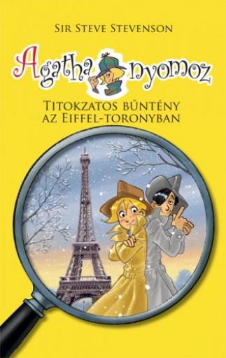 Agatha nyomoz - Titokzatos bűntény az Eiffel-toronynál - Ebook - Sir Steve Stevenson