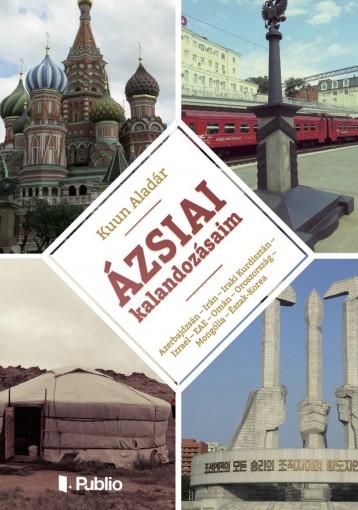 Ázsiai kalandozásaim - Ekönyv - Kuun Aladár