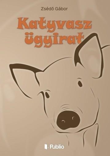 Katyvasz ügyirat - Ekönyv - Zsédő Gábor