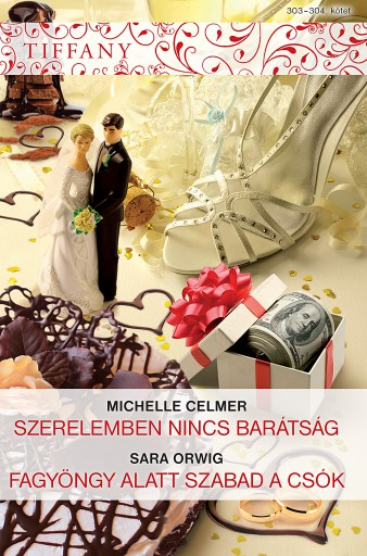 Tiffany 303–304. kötet  - Ebook - Michelle Celmer, Sara Orwig