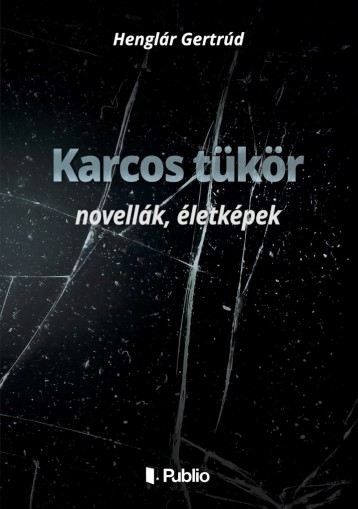 Karcos tükör - Ekönyv - Henglár Gertrúd
