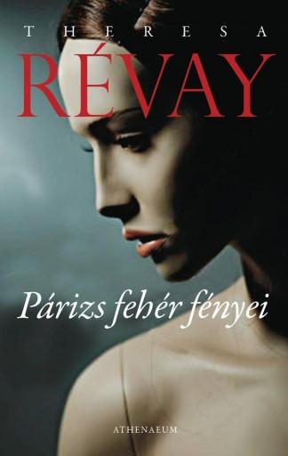 PÁRIZS FEHÉR FÉNYEI - - Ekönyv - RÉVAY, THERESA