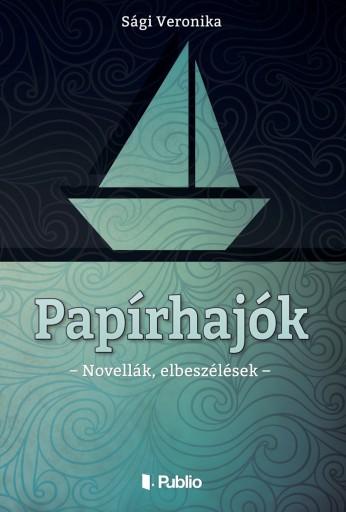 Papírhajók - Ekönyv - Sági Veronika