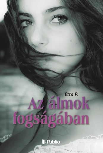 Az álmok fogságában - Ekönyv - Etta P