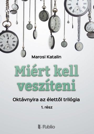 Miért kell veszíteni? - Ekönyv - Marosi Katalin