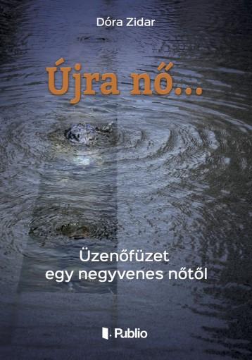 Újra nő... - Ebook - Dóra Zidar