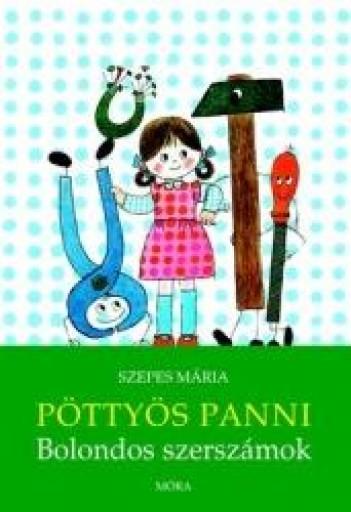 PÖTTYÖS PANNI - BOLONDOS SZERSZÁMOK - Ekönyv - SZEPES MÁRIA