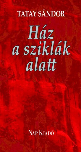 HÁZ A SZIKLÁK ALATT - Ebook - TATAY SÁNDOR