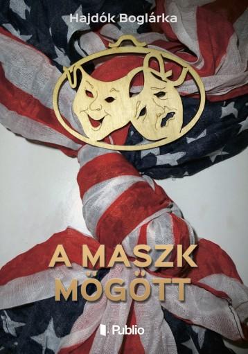A maszk mögött - Ekönyv - Hajdók Boglárka