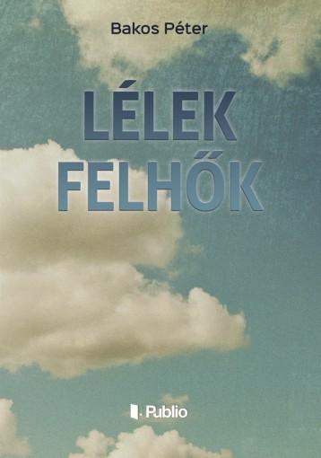 Lélek Felhők - Ebook - Bakos Péter