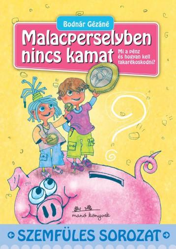 MALACPERSELYBEN NINCS KAMAT - SZEMFÜLES SOROZAT - - Ekönyv - BODNÁR GÉZÁNÉ