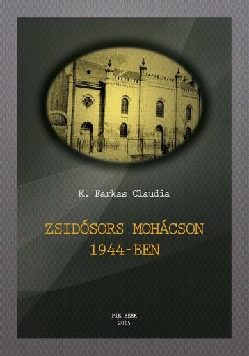 ZSIDÓSORS MOHÁCSON 1944-BEN - Ekönyv - K. Farkas Claudia