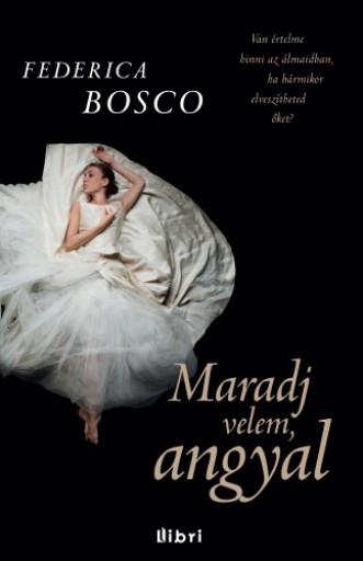 Maradj velem, angyal - Ebook - Federica Bosco