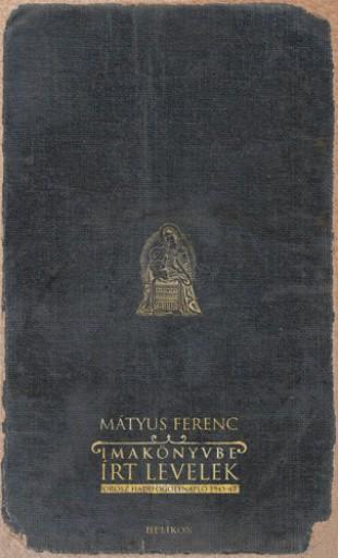 Imakönyvbe írt levelek - Ekönyv - Mátyus Ferenc