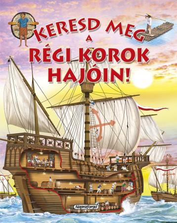 Keresd meg a régi korok hajóin! - Keresd meg! - Ekönyv - NAPRAFORGÓ KÖNYVKIADÓ