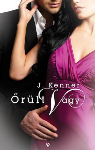 Őrült vágy - Ekönyv - J. Kenner