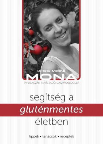 Segítség a gluténmentes életben - Ekönyv - Kiss Móni