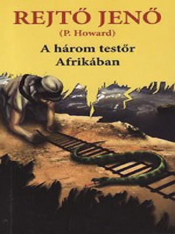 A három testőr Afrikában  - Ekönyv - Rejtő Jenő